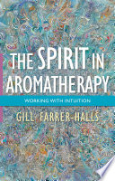 The Spirit in Aromatherapy