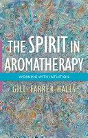The Spirit in Aromatherapy