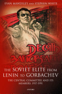 The Soviet elite from Lenin to Gorbachev