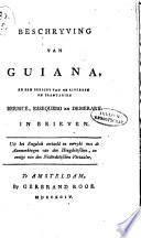 Beschryving van Guiana, en een bericht van de rivieren en plantagien Berbice, Essequebo en Demerary in brieven