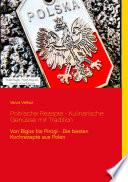 Polnische Rezepte - Kulinarische Genüsse mit Tradition