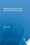 Ebook Nineteenth-Century Theatre and the Imperial Encounter Epub Marty Gould Apps Read Mobile