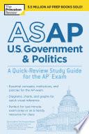 Asap U S Government Politics A Quick Review Study Guide For The Ap Exam