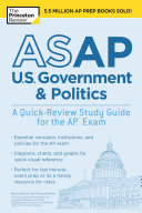 ASAP U S  Government   Politics  A Quick Review Study Guide for the AP Exam