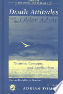 Death Attitudes And The Older Adult : gerontology and thanatology....