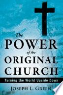 The Power Of The Original Church