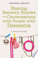 Sharing Sensory Stories and Conversations with People with Dementia