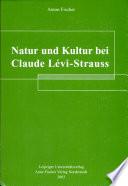 Natur und Kultur bei Claude L  vi Strauss