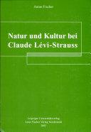 Natur und Kultur bei Claude Lévi-Strauss