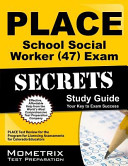 PLACE School Social Worker  47  Exam Secrets Study Guide