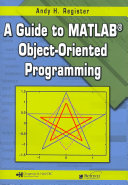 A Guide To Matlab Object Oriented Programming