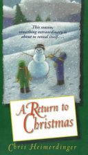 A Return To Christmas : two eleven-year-old heroes--the cynical artemus...
