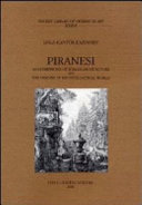 Piranesi As Interpreter Of Roman Architecture And The Origins Of His Intellectual World : ...