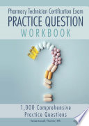 Pharmacy Technician Certification Exam Practice Question Workbook