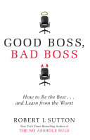 Good Boss  Bad Boss Robert Sutton Reveals The Actions Of The