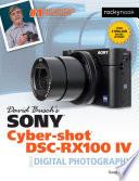 David Busch s Sony Cyber shot DSC RX100 IV
