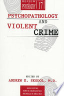 Psychopathology And Violent Crime