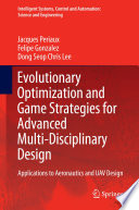 Evolutionary Optimization and Game Strategies for Advanced Multi Disciplinary Design