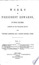 The Works Of President Edwards Edited By E Williams And E Parsons With Memoirs Of His Life By S Hopkins