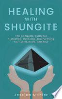 Healing With Shungite