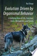 Evolution Driven by Organismal Behavior