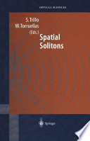 Spatial Solitons : physics to optical communication, optical...