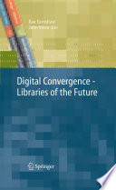 Digital Convergence   Libraries of the Future