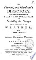The farmer and gardener s directory  for foretelling the changes in the weather