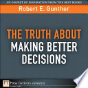 The Truth About Making Better Decisions