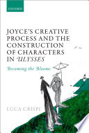 Joyce s Creative Process and the Construction of Characters in Ulysses