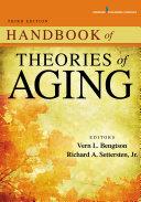 Handbook of Theories of Aging, Third Edition