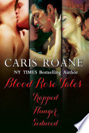Blood Rose Tales Box Set  Trapped  Hunger and Seduced