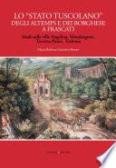 Lo    Stato tuscolano    degli Altemps e dei Borghese a Frascati
