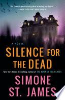 Silence for the Dead by Simone St. James