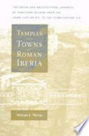 Temples and Towns in Roman Iberia