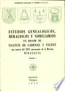 Estudios genealógicos, heráldicos y nobilarios en honor de Vicente de Cadenas y Vicent con motivo del XXV aniversario de la Revista Hidalguía