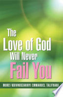 The Love Of God Will Never Fail You
