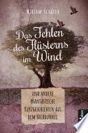 Das Fehlen des Flüsterns im Wind ... und andere phantastische Kurzgeschichten aus dem Halbdunkel