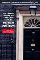 The Oxford Companion To Twentieth-century British Politics : in itself for change in british...
