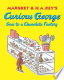 Curious George Goes to a Chocolate Factory