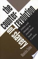 The Counterrevolution of Slavery