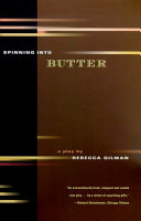 Spinning into Butter by Rebecca Gilman
