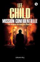 Mission confidentielle - Les origines du mystère Reacher