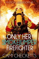 Only Her Smokejumper Firefighter