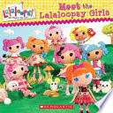 Meet The Lalaloopsy Girls : life when their last stitch was sewn, and...