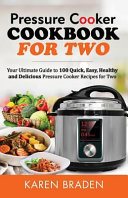 Pressure Cooker Cookbook For Two
