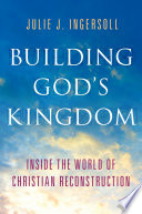 Building God's Kingdom Of American Evangelical Christianity Has Stood