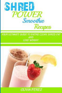 Shred Power Smoothie Recipes