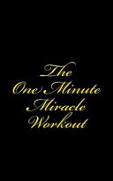 The One Minute Miracle Workout