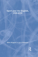 Sport and the English, 1918-1939